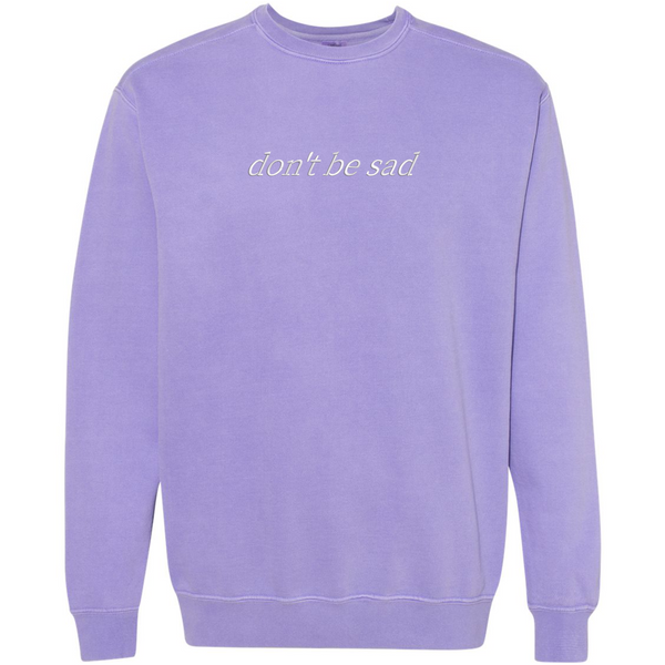 Lilac Don't Be Sad Crewneck