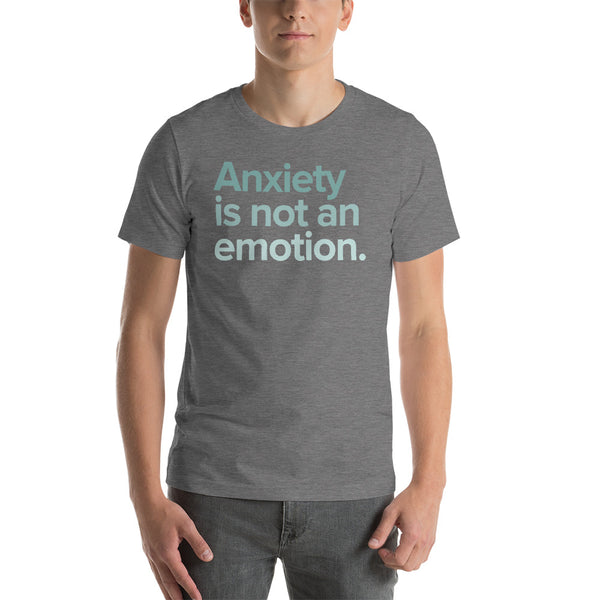 Anxiety Is Not an Emotion Short-Sleeve Unisex T-Shirt