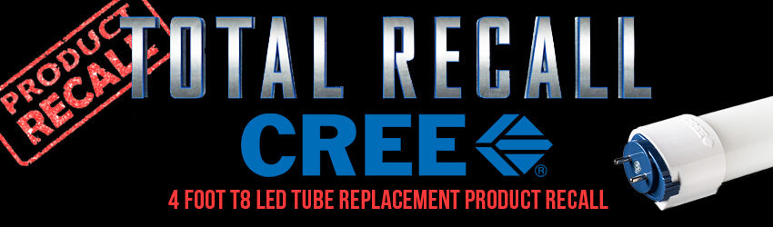 Cree recalls LED T8 tube retrofit due to fire hazard