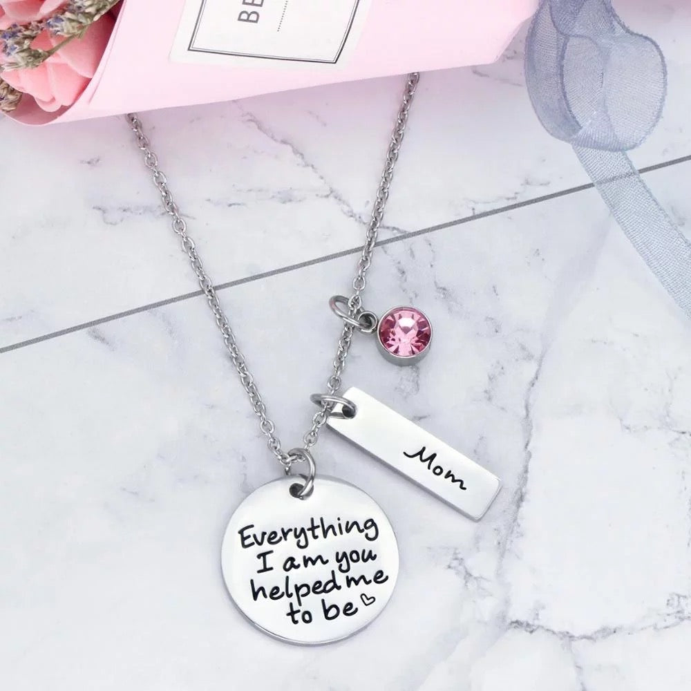 Mom Everything I am Necklace Stainless Steel