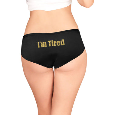 I'm Tired  Funny Women Underwear - Gold