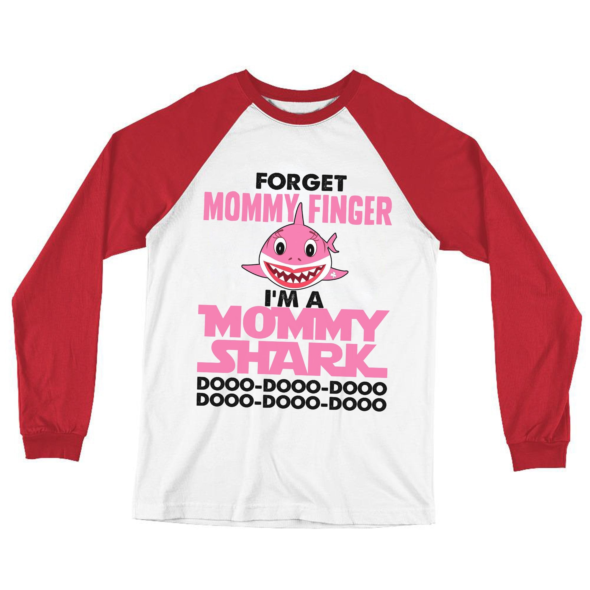 """Forget Mommy Finger...Mommy Shark Doo Doo"" Raglan Sleeve Baseball T-shirt"