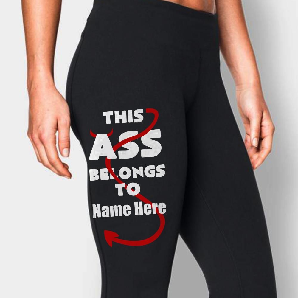 "Legging personalized, This ASS Belong To ""Your Name"""