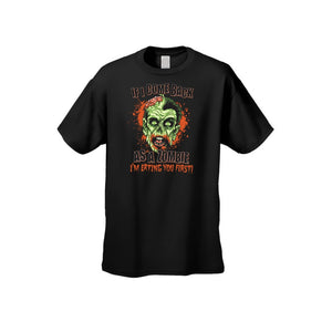 Men's T Shirt If I Come Back as a Zombie I'm Eating You First! Tee