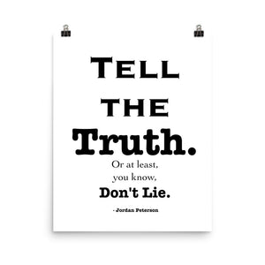 Tell the Truth, or at least Don't Lie - JB Peterson Quote