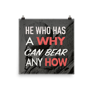 Nietzsche - He who has a why can bear almost any how - Poster