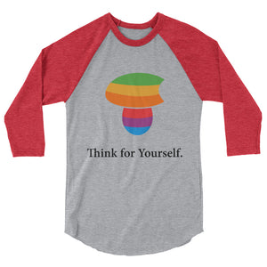 Think for Yourself - 3/4 sleeve raglan shirt