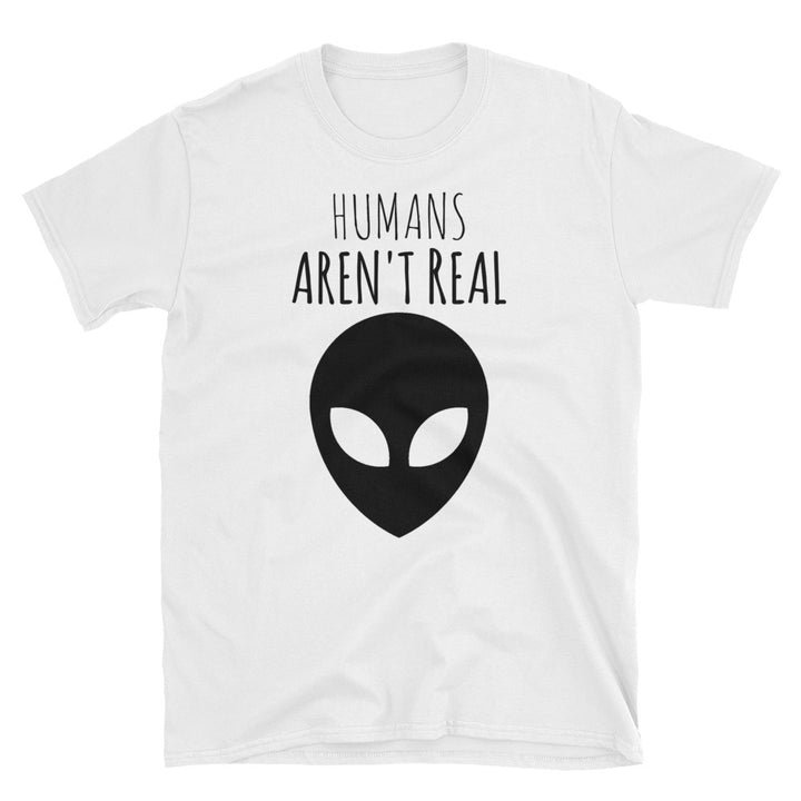 Humans aren't Real - Short-Sleeve Unisex T-Shirt