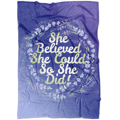 """She Believed She Could So She Did"" - Fleece Blanket"