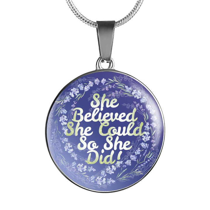 """She Believed She Could So She Did"" - Necklace & Circle Charm"