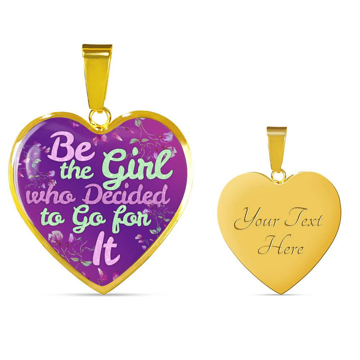"""Be the Girl who Decided to Go for It"" - Necklace & Heart Pendant"