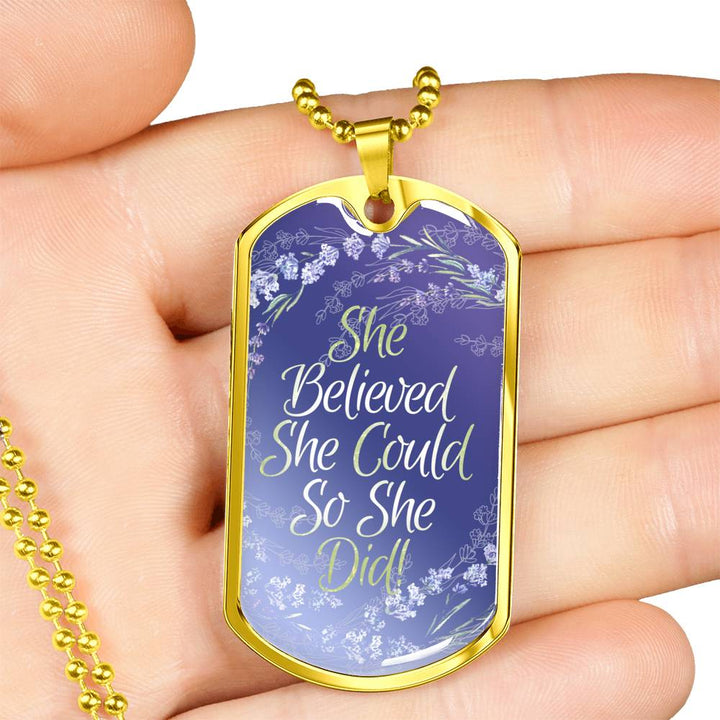 """She Believed She Could So She Did"" - Chain & Dog Tag"