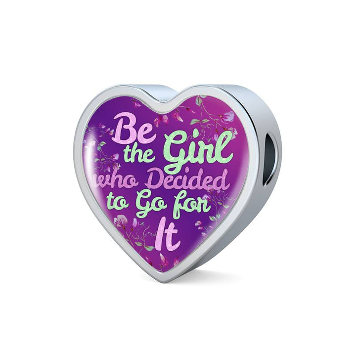 """Be the Girl who Decided to Go for It"" - Stainless Steel Bracelet & Heart Charm"