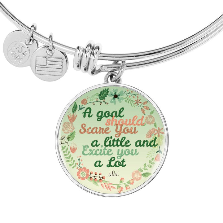 """A goal should Scare you a little and Excite you a Lot"" - Bangle Bracelet & Circle Pendant"
