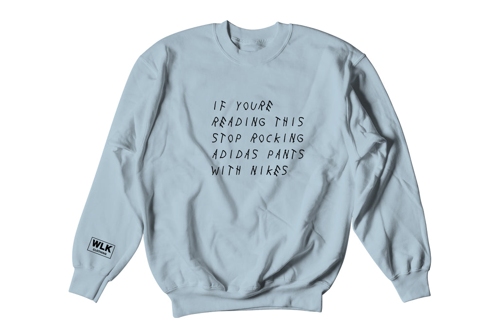 If You're Reading This Sweatshirt | Sky Blue