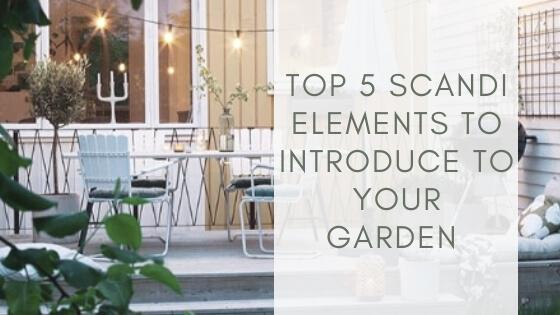 Top 5 Scandi elements to introduce to your garden | Scandiscapes