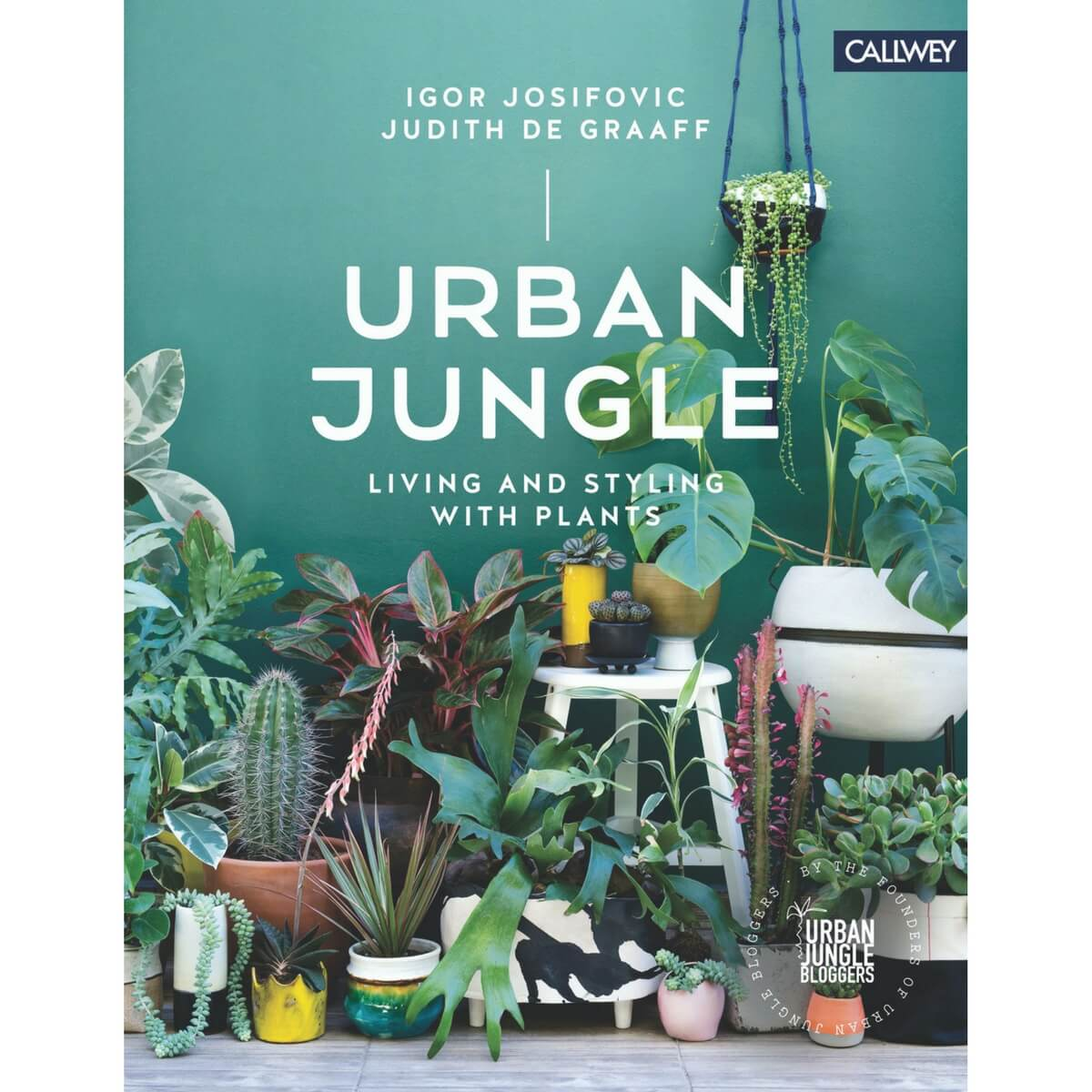 "Cover image of ""Urban Jungle: Living and Styling with Plants"" by Igor  Josifovic and Judith de Graaff"