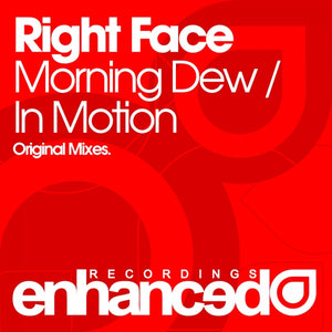 Right Face - Morning Dew / In Motion