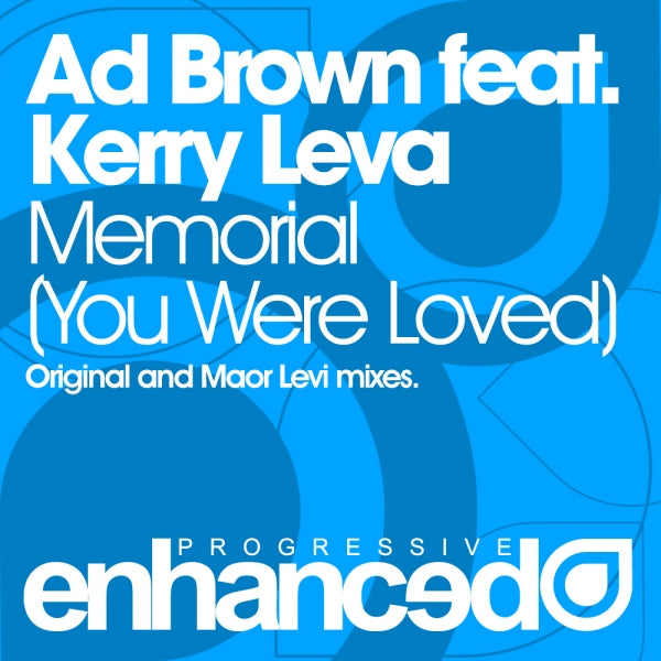 Ad Brown feat. Kerry Leva - Memorial (You Were Loved)