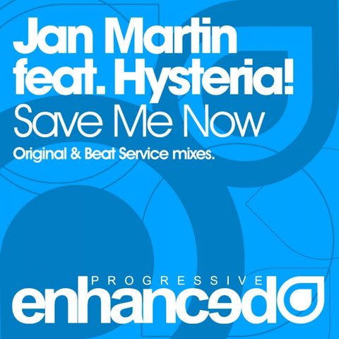 Jan Martin feat. Hysteria! - Save Me Now