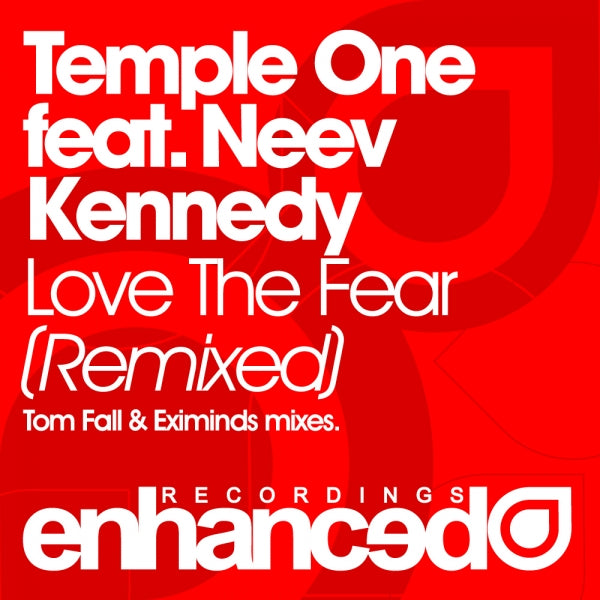 Temple One feat. Neev Kennedy - Love The Fear (Remixed)