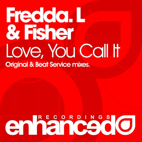 Fredda. L & Fisher - Love, You Call It