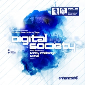 Digital Society International - Volume Three, Mixed by Ashley Wallbridge & Activa