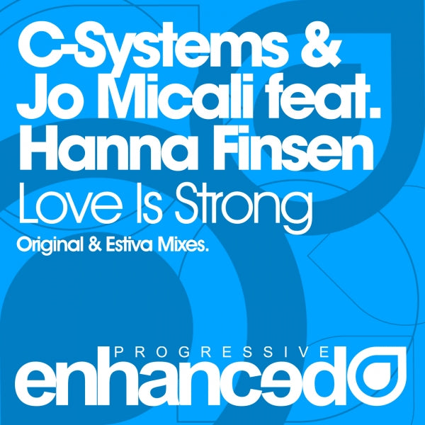 C-Systems & Jo Micali feat. Hanna Finsen - Love Is Strong