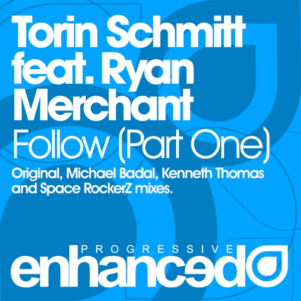 Torin Schmitt feat. Ryan Merchant - Follow (Part 1)