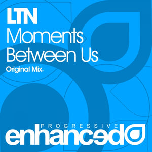 LTN - Moments Between Us