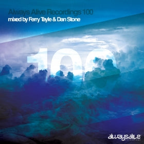 Always Alive Recordings 100 Mixed by Ferry Tayle & Dan Stone [Signed CD]