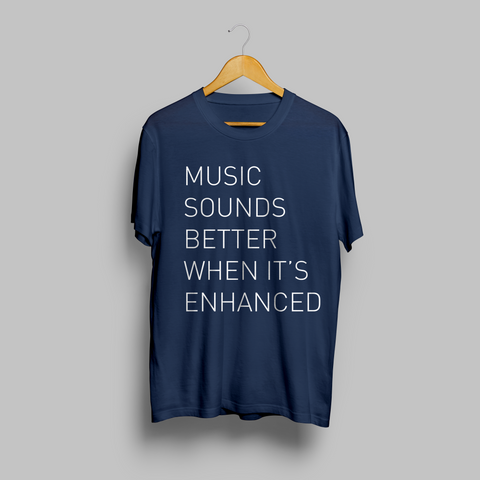 'Music Sounds Better When It's Enhanced' - Blue Fleck T-Shirt