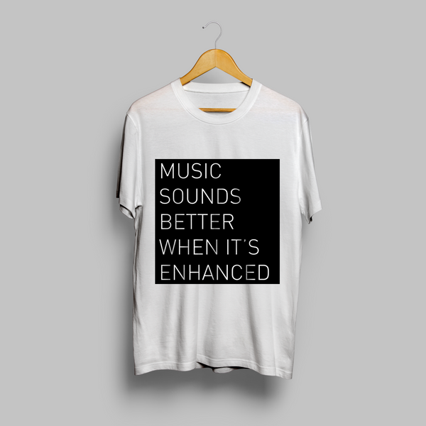 'Music Sounds Better When It's Enhanced' - White Panel T-Shirt