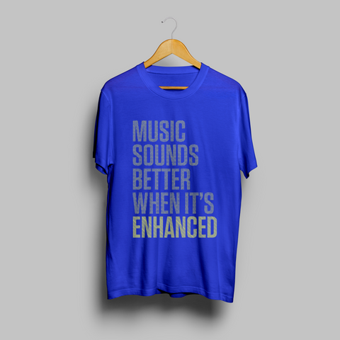 'Music Sounds Better When It's Enhanced' - Blue/Yellow t-shirt