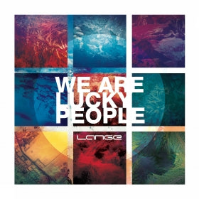 Lange - We Are Lucky People [ALBUM] (incl. FREE Wristband)