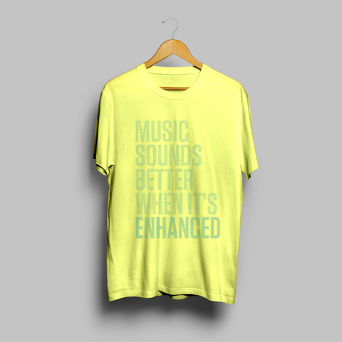 'Music Sounds Better When It's Enhanced' - Yellow/Blue T-Shirt