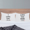 Pair of Personalized Valentine Pillowcases - I Love you & Love You More