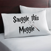 Snuggle this muggle pillowcase. Harry Potter theme linen.