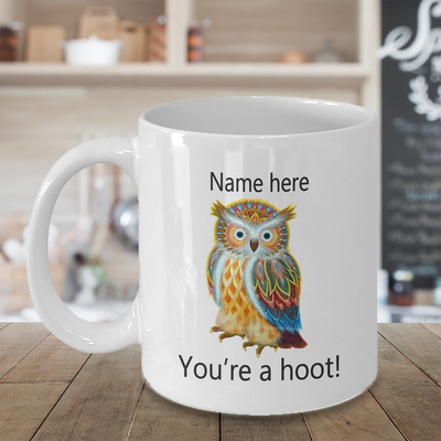 Personalized Owl Mug. You're a hoot. Owl Gift.
