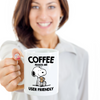 Funny Snoopy Coffee Mug - Coffee makes me User Friendly
