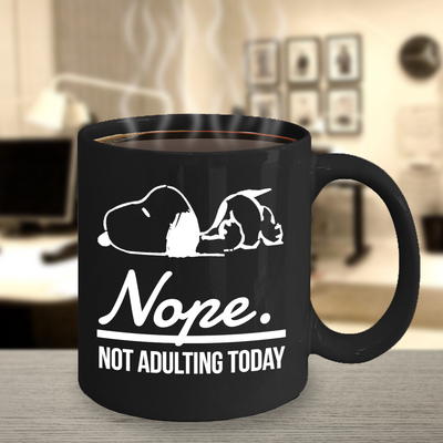 Funny Snoopy Mug, Nope Not Adulting Today Funny Coffee Mug for Snoopy Fan