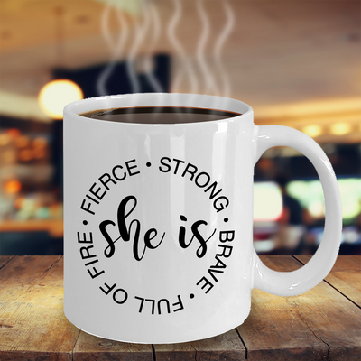 Gift for her, She is Fierce, Strong, Brace and Full of Fire
