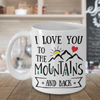 Coffee Mug for Lovers - I love you to the mountains and back mug - Perfect outdoor couples mug