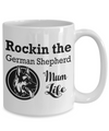 German Shepherd Mum Mug, Rockin the German Shepherd Mum Life Mug, German Shepherd Mug, 11oz or 15oz white ceramic mug