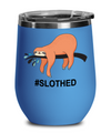 #Slothed Sloth Wine Tumbler Gift. Funny Wine Tumbler Gift.