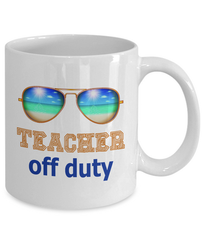 Teacher off duty mug. Teacher Appreciation Gift. Teacher Mug. Thank you Teacher.