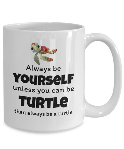 Turtle Funny Mug Novelty Mug Turtle Lover Gift 11oz or 15oz Coffee Mug