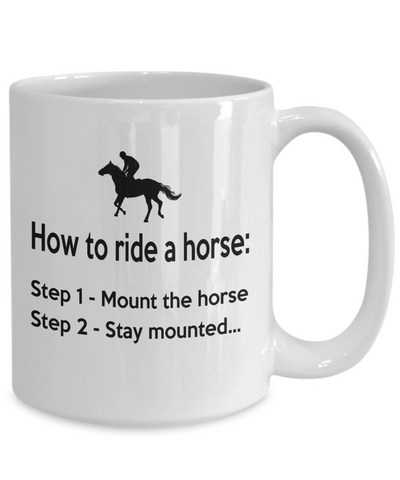 Funny Horse Lover Coffee Mug, Horse Mug, Birthday Gift for horse rider, equestrian, show jumping, and dressage lover.