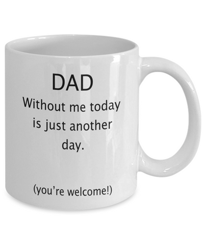 Funny gift for dad. Father's Day gift. Funny dad mug.