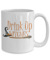 Halloween Mug. Funny Holloween Cup. Drink up witches.
